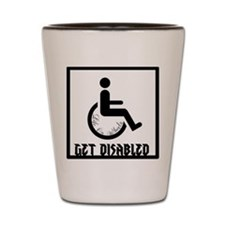 Get Disabled (Shot Glass)