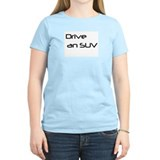 Drive an SUV Women's Pink T-Shirt