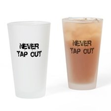 Never Tap out Drinking Glass