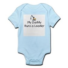 Daddy Runs a Loader Infant Bodysuit