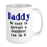 Daddy So Easy To Operate Ceramic Mugs