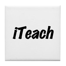 I Teach Tile Coaster