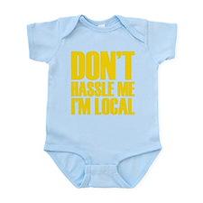 Don't Hassle Me I'm Local Onesie