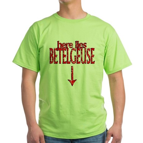 Here Lies Betelgeuse Green T-Shirt