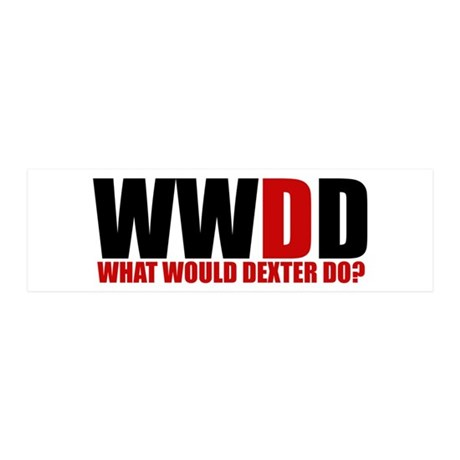 What Would Dexter Do 20x6 Wall Decal