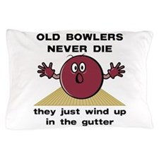 Old Bowlers Never Die Pillow Case