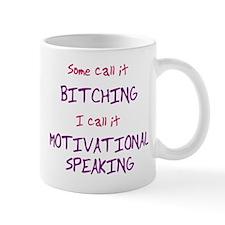 Some Call It Bitching Mug