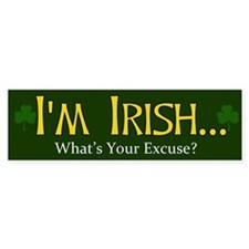 I'm Irish What's Your Excuse? Car Sticker