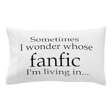 Whose Fanfic? Pillow Case
