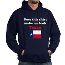 Make Me Look Texan Hoodie