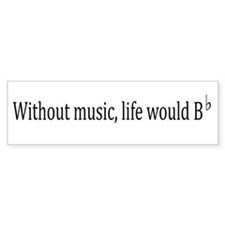 Life Without Music Bumper Sticker