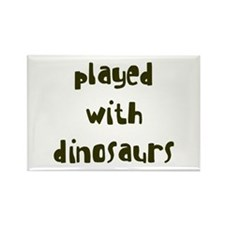 PLAYED DINOSAURS Rectangle Magnet (10 pack)