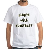 PLAYED DINOSAURS Shirt