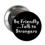 Be Friendly...Talk to Strangers (10 pack)