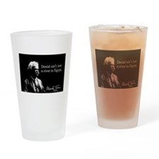 Denial ain't just a river in Egypt, Drinking Glass