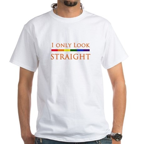 I Only Look Straight White T-Shirt