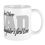 Son's First Hero - Daughter's First Love Mug