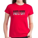 HARD WORK PAYS OFF Women's Dark T-Shirt
