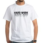 HARD WORK PAYS OFF White T-Shirt