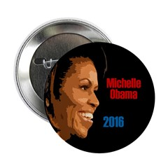 Michelle Obama 2016 for President button