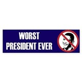 Worst President Ever Bumper Stickers