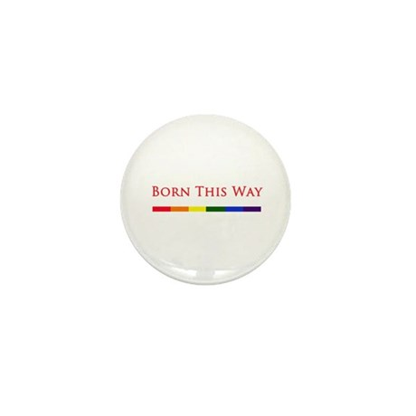 Born This Way Mini Button