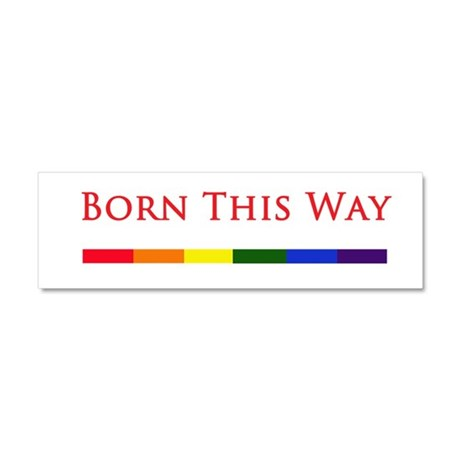 Born This Way Car Magnet 10 x 3