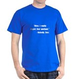 Workout Quote T-Shirt