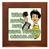 Who needs Men when there's Chocolate! Framed Tile