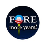 "FORE More Years? 3.5"" Button (10 pack)"