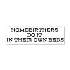 Homebirthers do it...Car Magnet 10 x 3