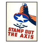 Stamp Out The Axis WW II Poster Small Poster