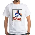 Stamp Out The Axis WW II Poster White T-Shirt
