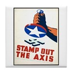 Stamp Out The Axis WW II Poster Tile Coaster