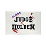 JUDGE HOLDEN Rectangle Magnet