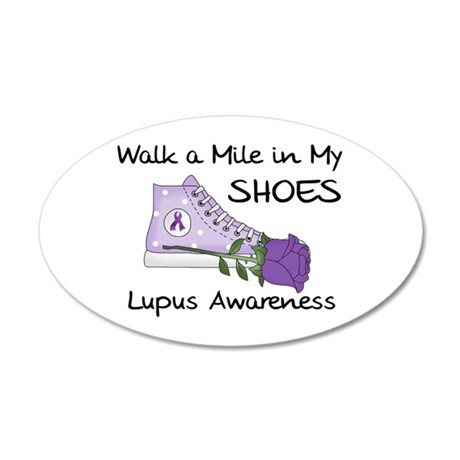 Walk a Mile in My Shoes Lupus 22x14 Oval Wall Peel