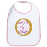 """Marry my Daddy"" Baby Girl Bib"