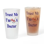 Trust Me...Doctor Drinking Glass