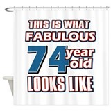 Cool 74 year old birthday designs Shower Curtain