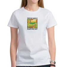 Why Eat Meat If Plants Will Do? Tee
