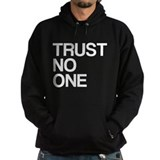 Trust No One Hoodie