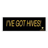 I've Got Hives Bumper Sticker