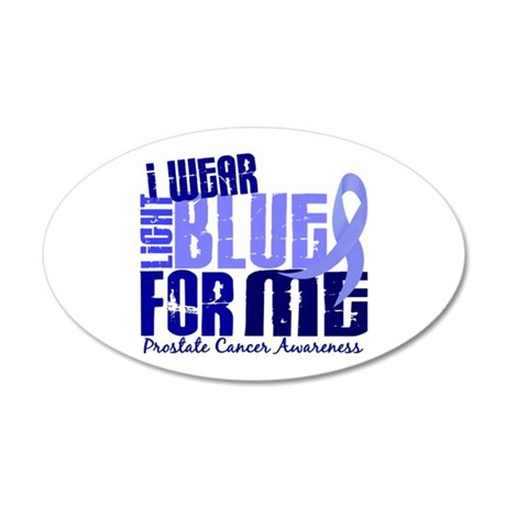 I Wear Light Blue 6.4 Prostate Cancer 22x14 Oval W