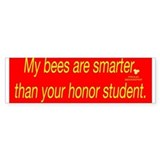 my bees are smarter Car Sticker