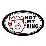 Bush: Not My King Oval Sticker