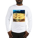 Great Sand Dunes National Mon Long Sleeve T-Shirt