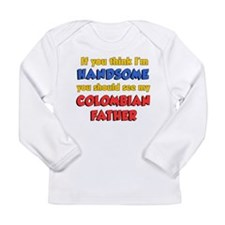 I'm Handsome Colombian Father Long Sleeve Infant T