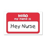 Hey Nurse Car Magnet 20 x 12
