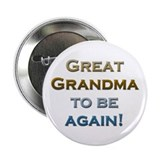 Great Grandma To Be Again Button