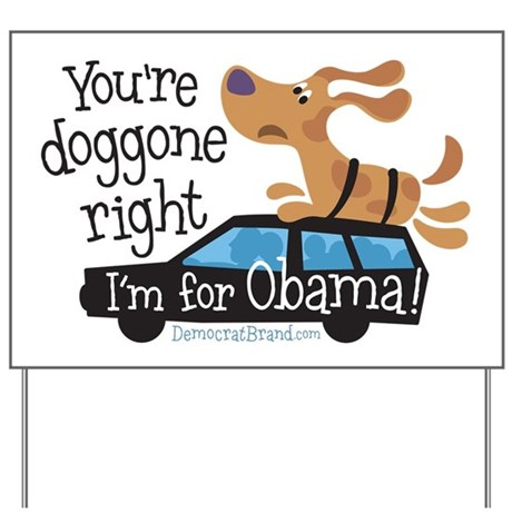 Doggone Right Yard Sign